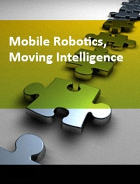 Mobile robotics, moving intelligence